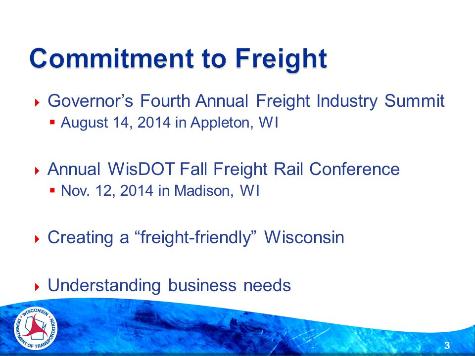  Governor's Fourth Annual Freight Industry Summit  August 14, 2014 in Appleton, WI  Annual WisDOT Fall Freight Rail Conference  Nov.