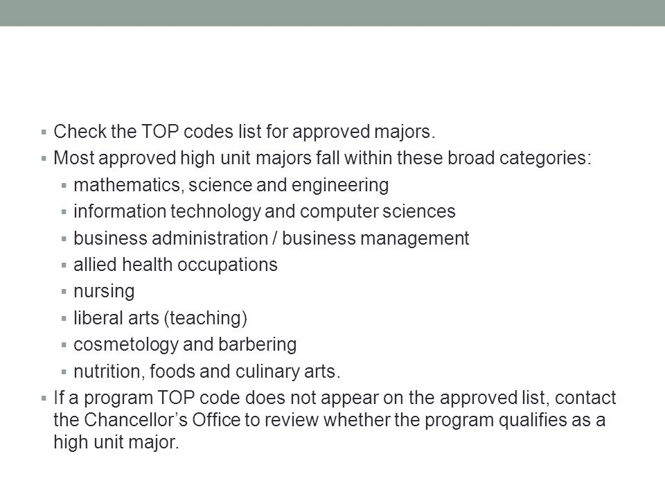  Check the TOP codes list for approved majors.