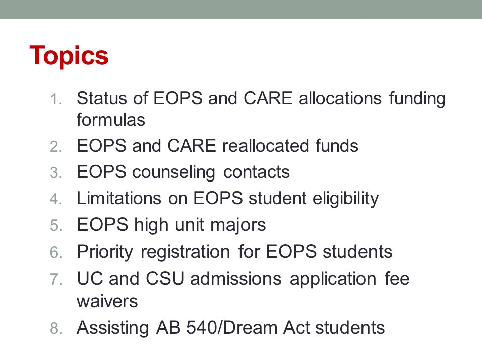 Topics 1. Status of EOPS and CARE allocations funding formulas 2.