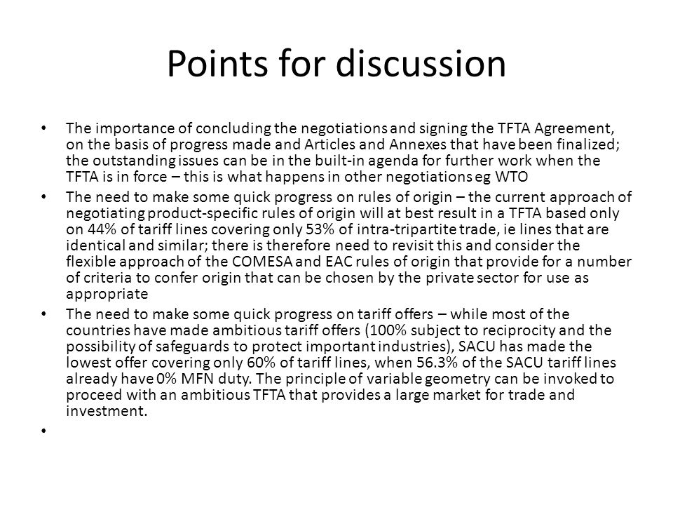 Points for discussion The importance of concluding the negotiations and signing the TFTA Agreement, on the basis of progress made and Articles and Ann