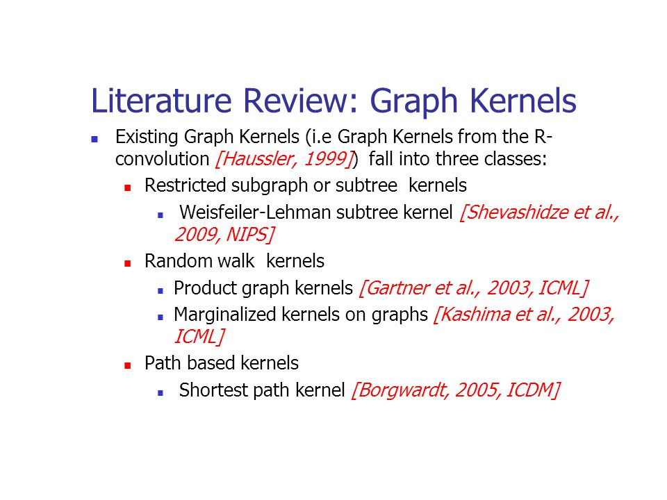 Motivation Limitations of existing graph kernel Can not scale up to substructures of large size (e.g.