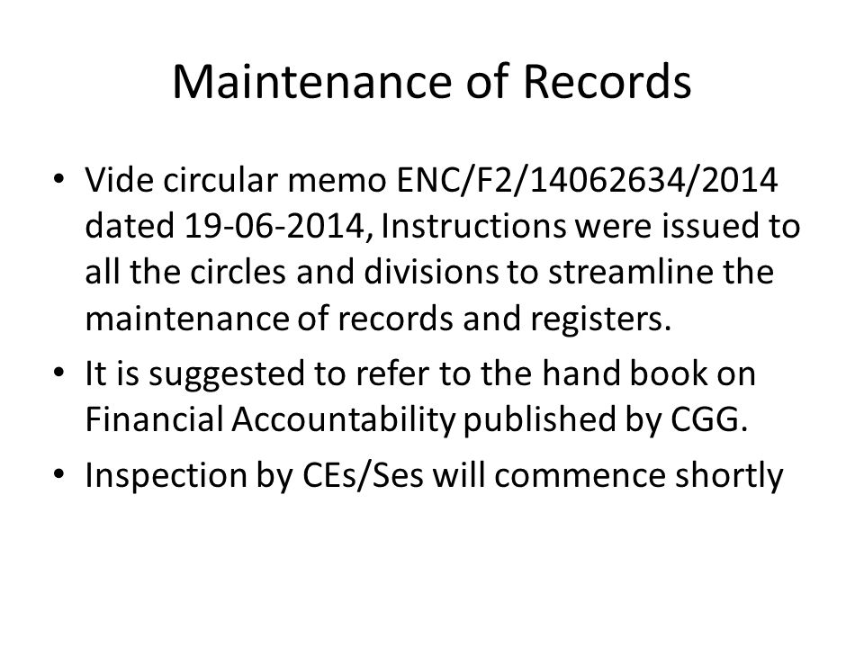 Maintenance of Records Vide circular memo ENC/F2/14062634/2014 dated 19-06-2014, Instructions were issued to all the circles and divisions to streamline the maintenance of records and registers.