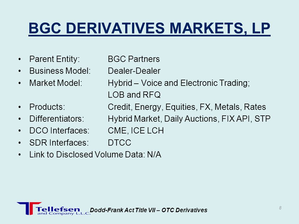 Parent Entity:BGC Partners Business Model:Dealer-Dealer Market Model:Hybrid – Voice and Electronic Trading; LOB and RFQ Products:Credit, Energy, Equit