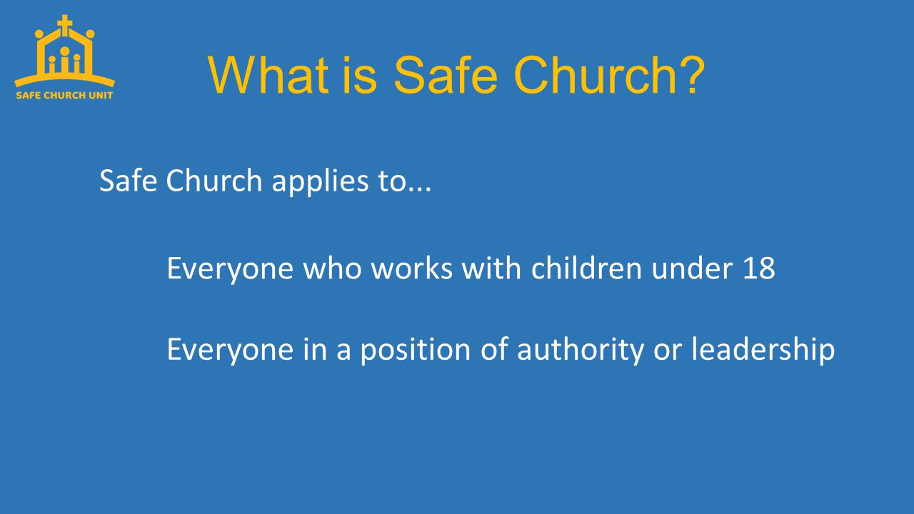 What is Safe Church. Safe Church applies to...