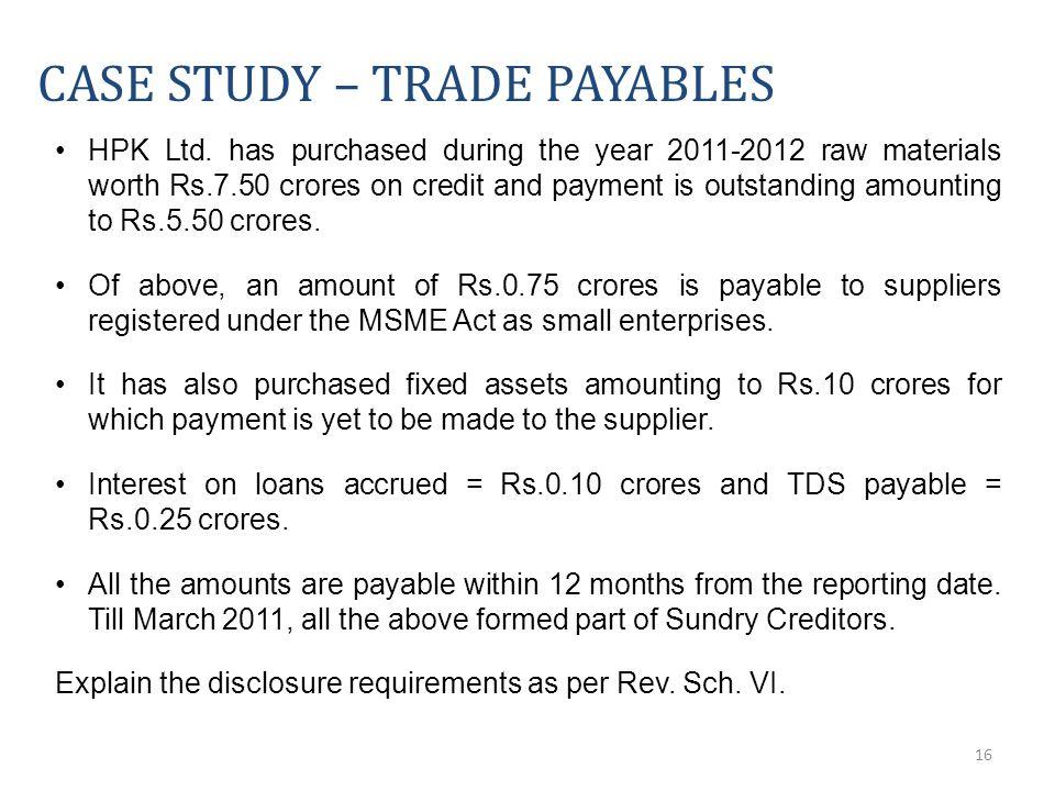 16 CASE STUDY – TRADE PAYABLES HPK Ltd.