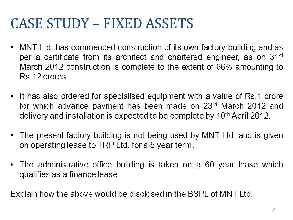 18 CASE STUDY – FIXED ASSETS MNT Ltd.