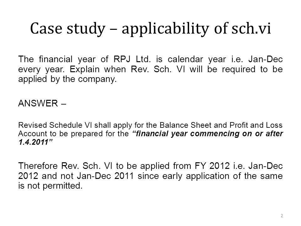 Case study – applicability of sch.vi The financial year of RPJ Ltd.