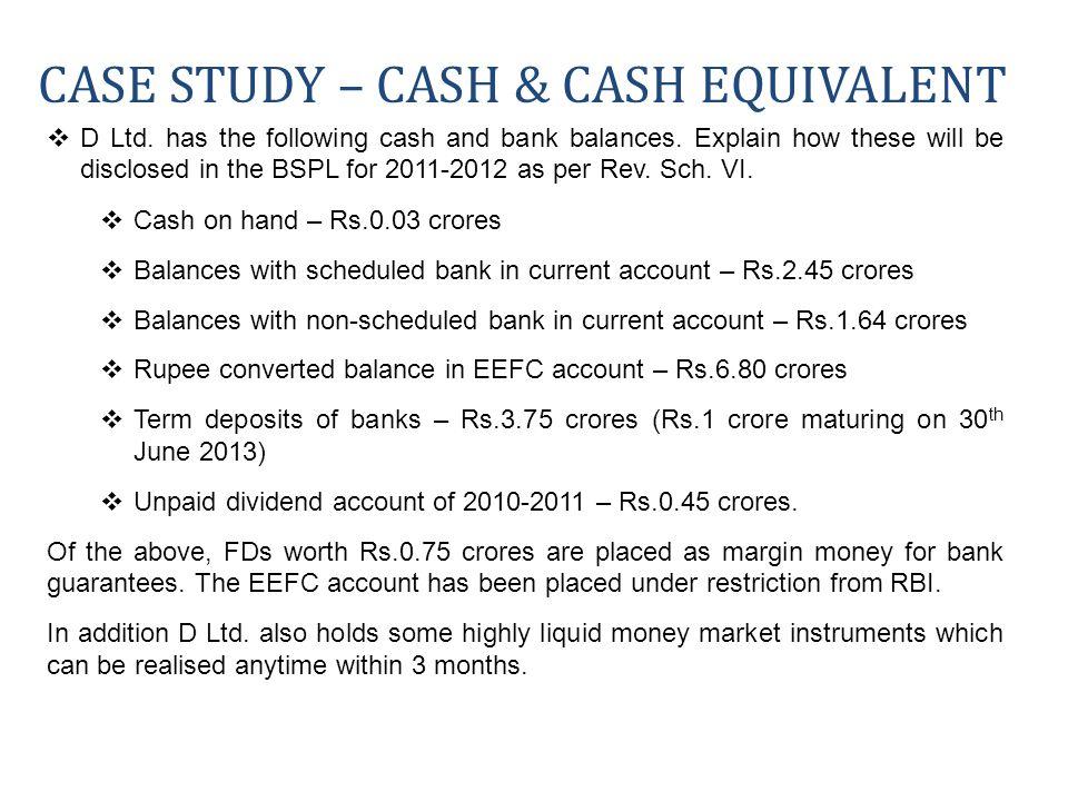  D Ltd. has the following cash and bank balances.