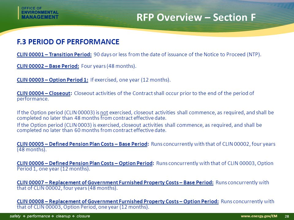 www.energy.gov/EM 28 RFP Overview – Section F F.3 PERIOD OF PERFORMANCE CLIN 00001 – Transition Period: 90 days or less from the date of issuance of the Notice to Proceed (NTP).