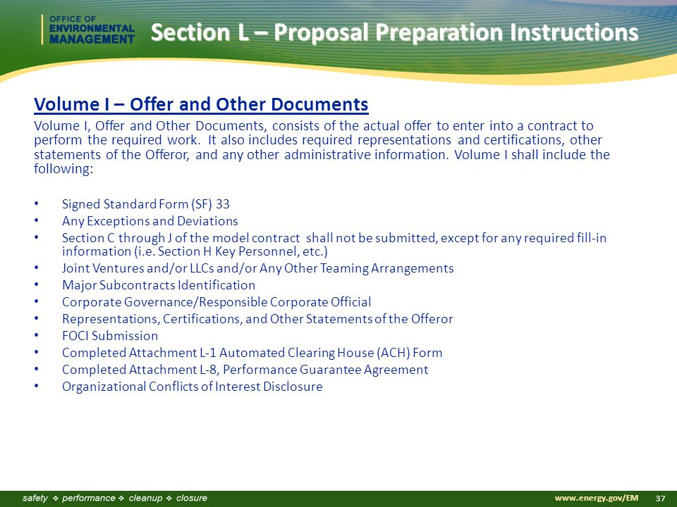 www.energy.gov/EM 37 Section L – Proposal Preparation Instructions Volume I – Offer and Other Documents Volume I, Offer and Other Documents, consists of the actual offer to enter into a contract to perform the required work.