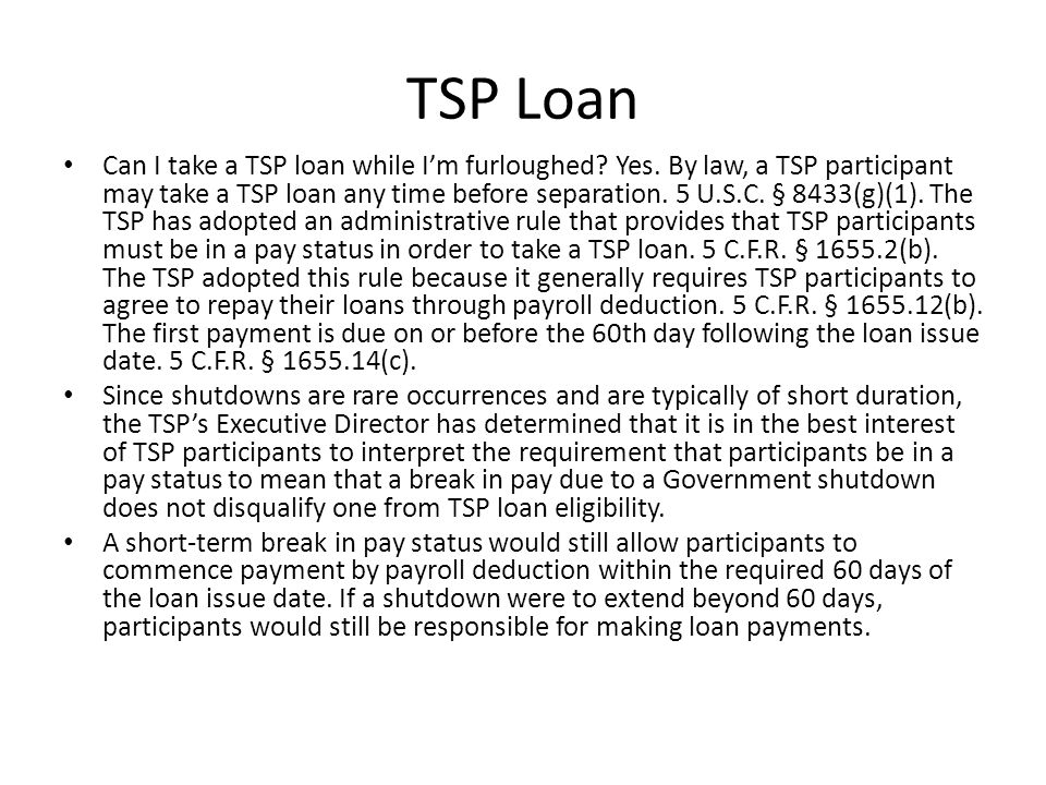 TSP Loan Can I take a TSP loan while I'm furloughed.