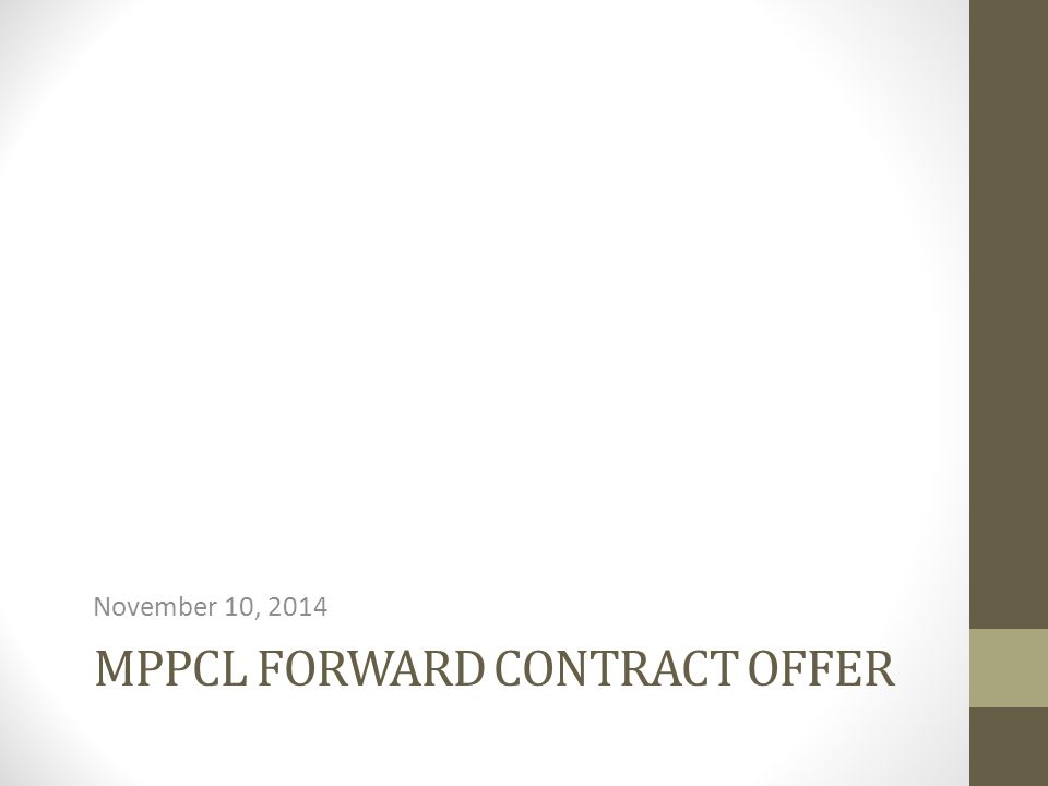 MPPCL FORWARD CONTRACT OFFER November 10, 2014