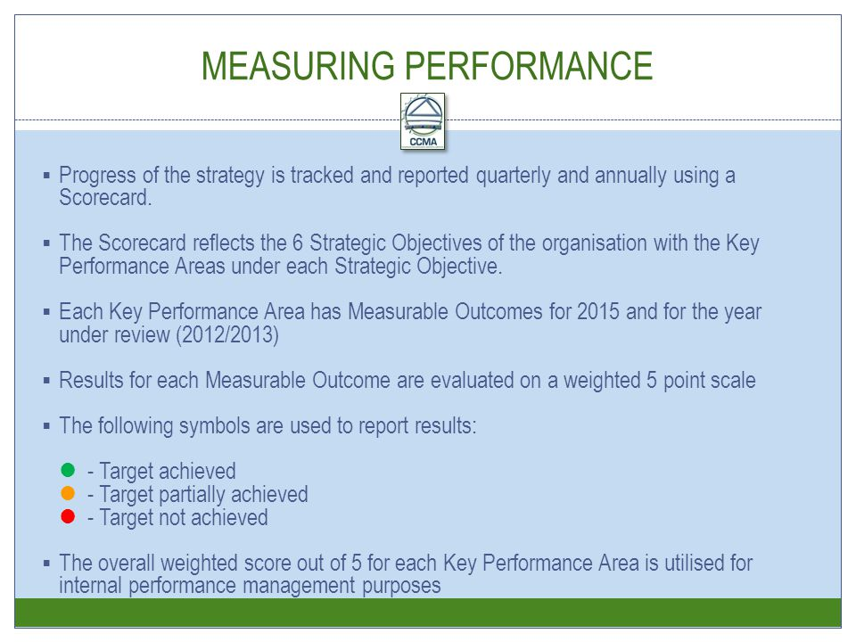  Progress of the strategy is tracked and reported quarterly and annually using a Scorecard.