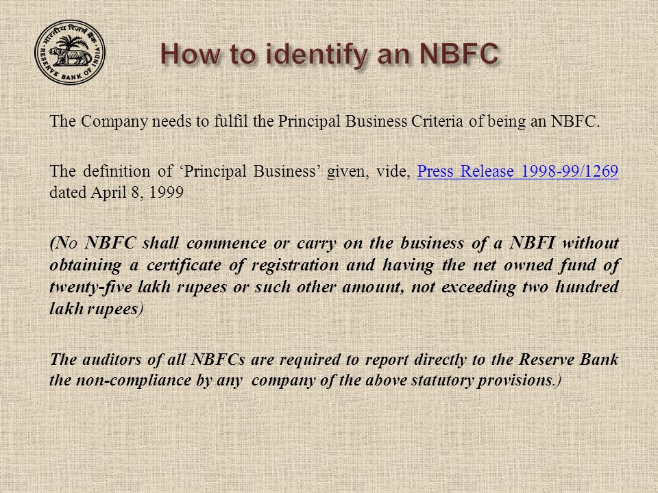 The Company needs to fulfil the Principal Business Criteria of being an NBFC.