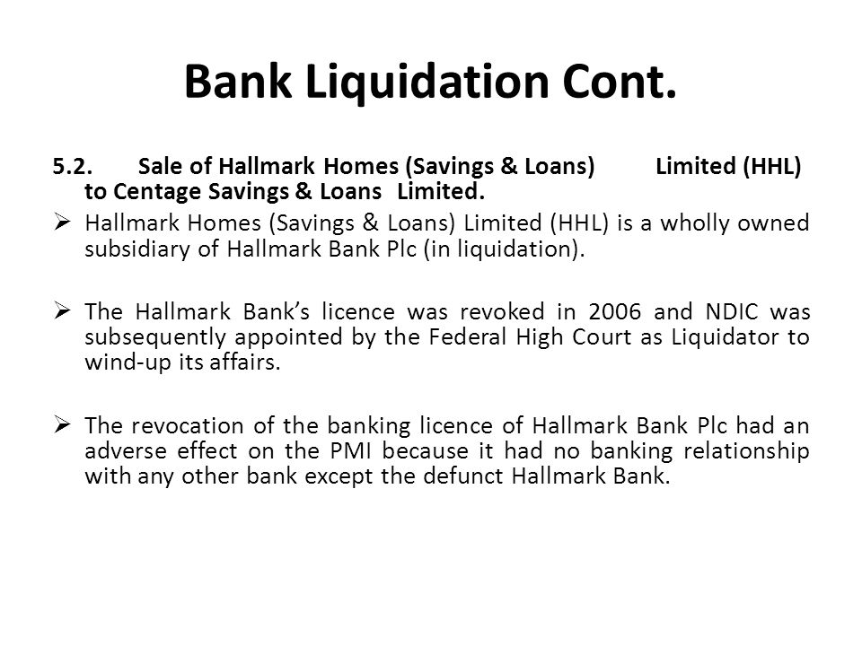 Bank Liquidation Cont.