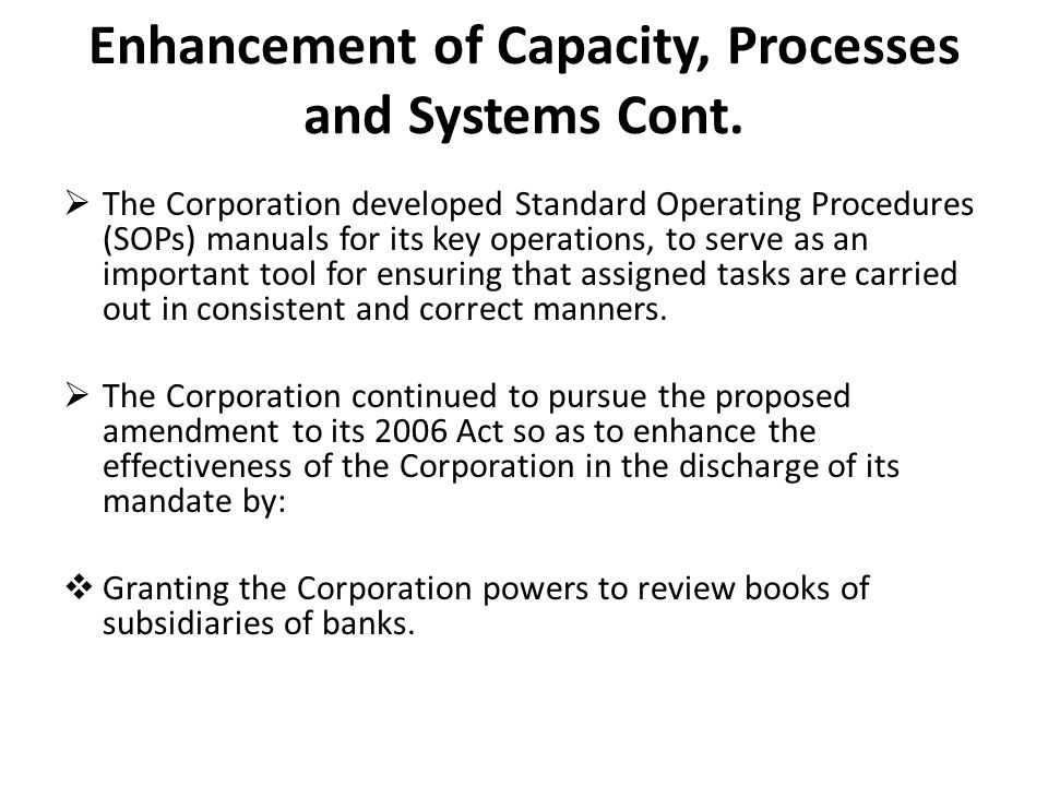 Enhancement of Capacity, Processes and Systems Cont.