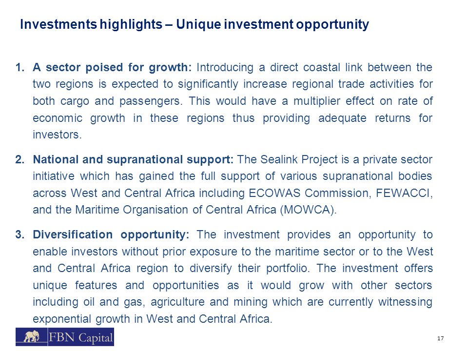 Investments highlights – Unique investment opportunity 17 1.A sector poised for growth: Introducing a direct coastal link between the two regions is expected to significantly increase regional trade activities for both cargo and passengers.