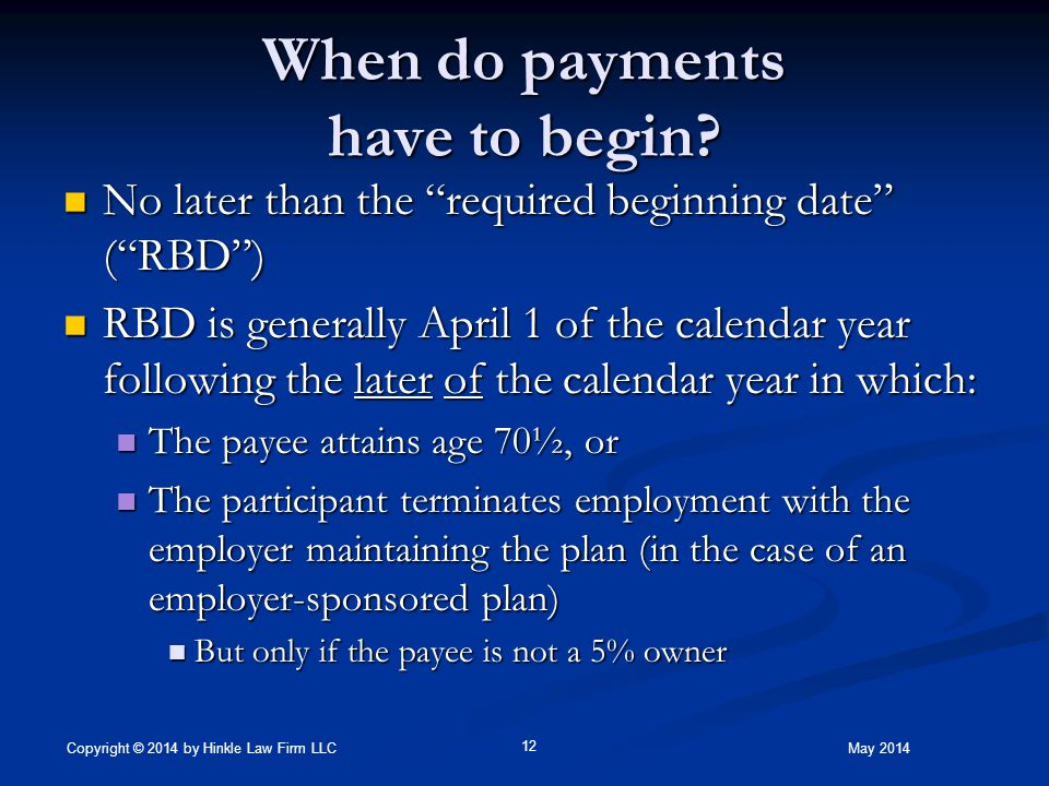 When do payments have to begin.