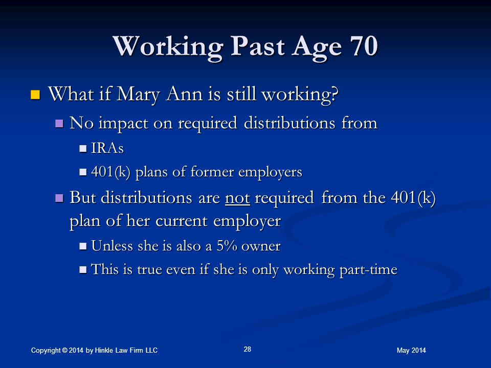 Working Past Age 70 What if Mary Ann is still working.