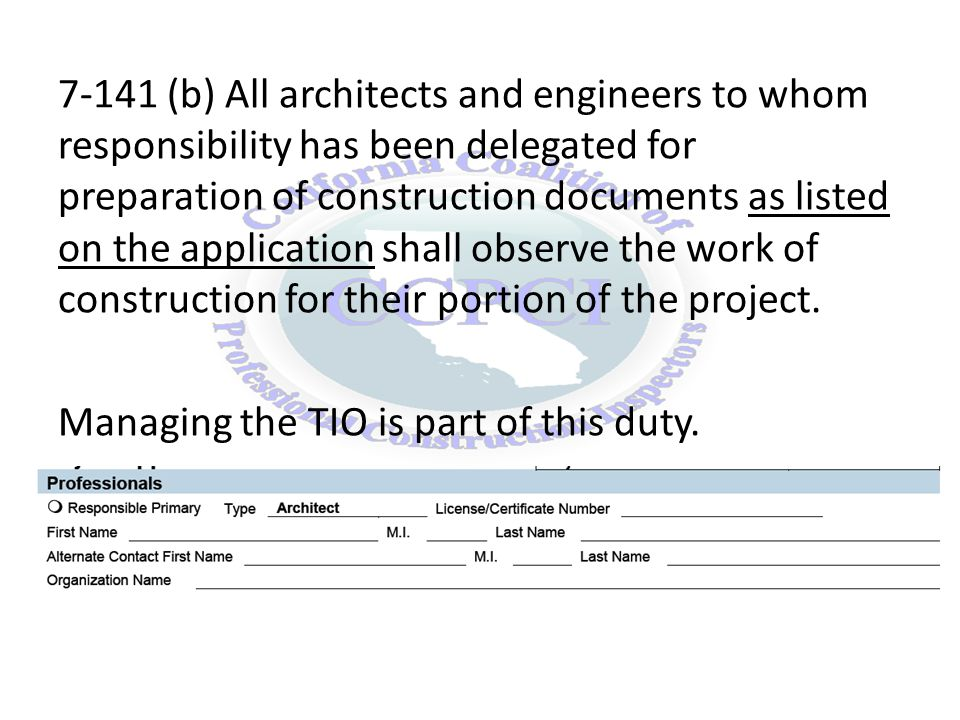 7-141 (b) All architects and engineers to whom responsibility has been delegated for preparation of construction documents as listed on the application shall observe the work of construction for their portion of the project.