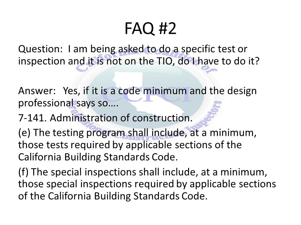 FAQ #2 Question: I am being asked to do a specific test or inspection and it is not on the TIO, do I have to do it.
