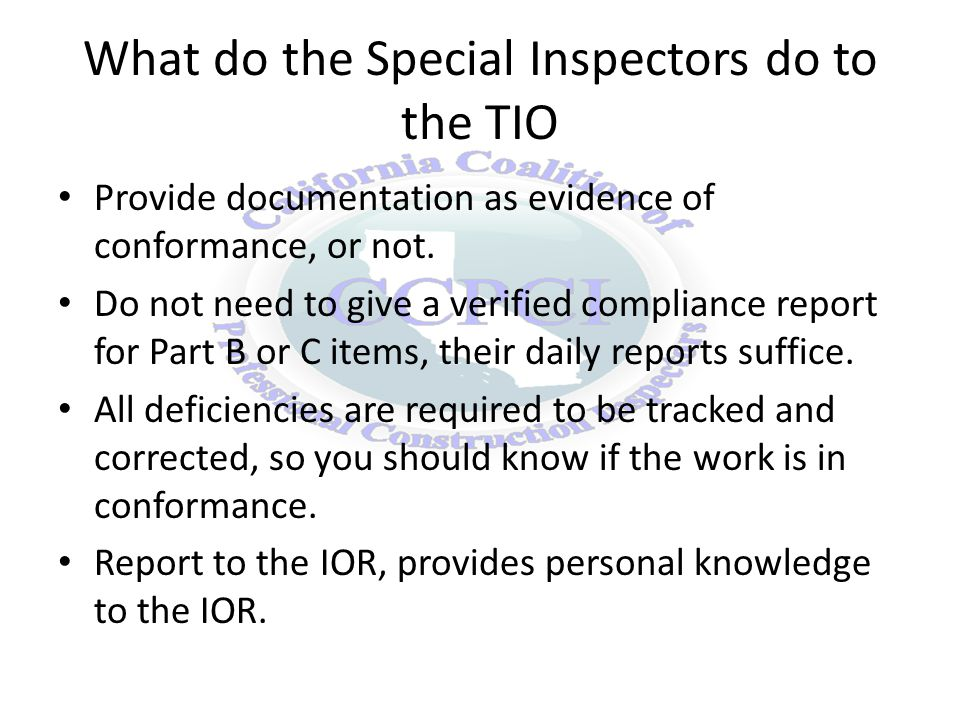 What do the Special Inspectors do to the TIO Provide documentation as evidence of conformance, or not.