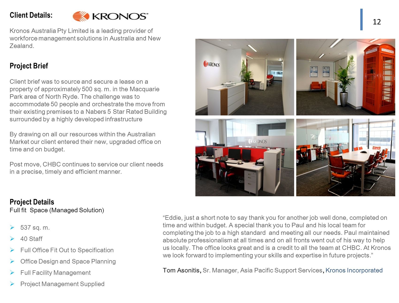 12 16 Project Brief Client brief was to source and secure a lease on a property of approximately 500 sq.