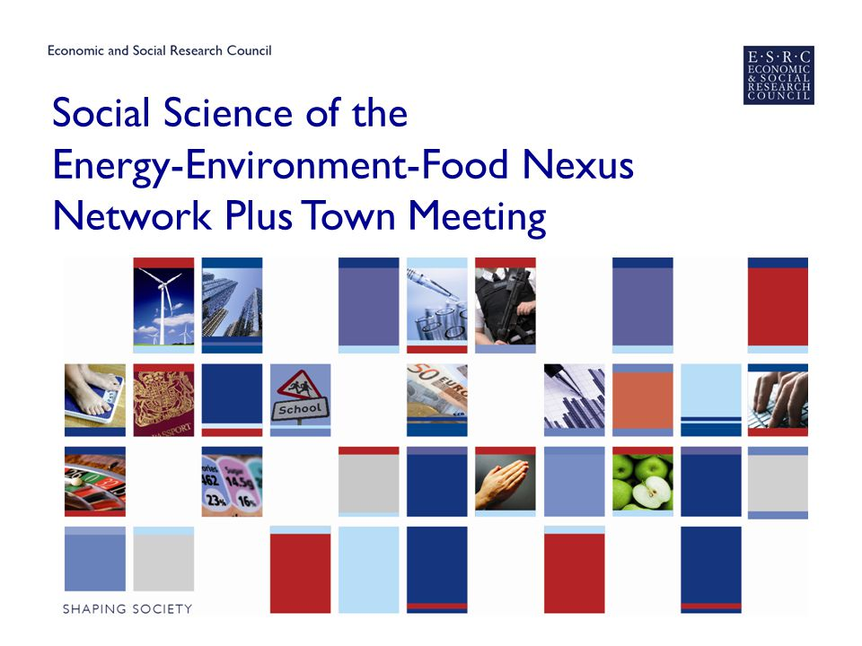 Social Science of the Energy-Environment-Food Nexus Network Plus Town Meeting