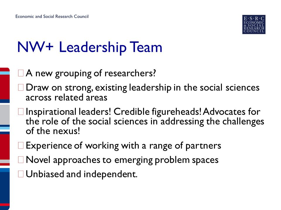 NW+ Leadership Team ▶ A new grouping of researchers.