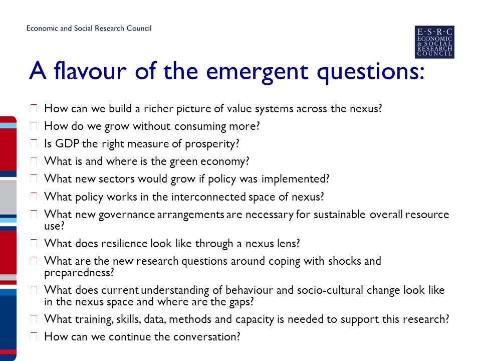 A flavour of the emergent questions: ▶ How can we build a richer picture of value systems across the nexus.