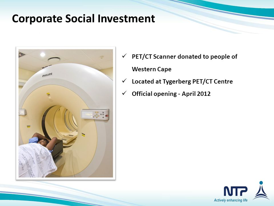 Corporate Social Investment PET/CT Scanner donated to people of Western Cape Located at Tygerberg PET/CT Centre Official opening - April 2012