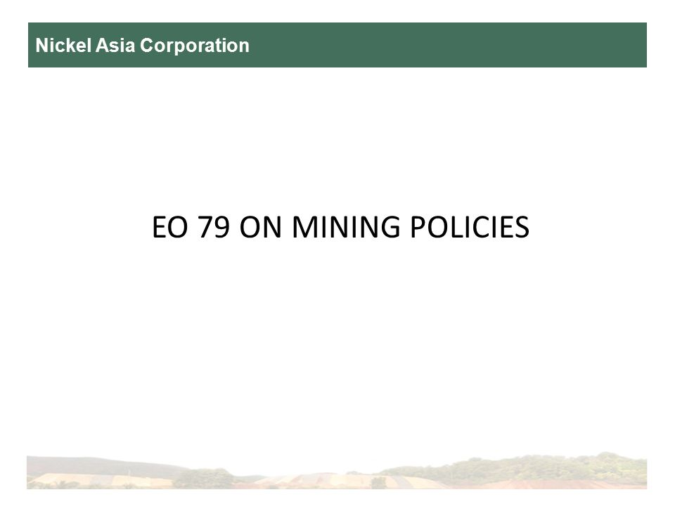 Nickel Asia Corporation EO 79 ON MINING POLICIES