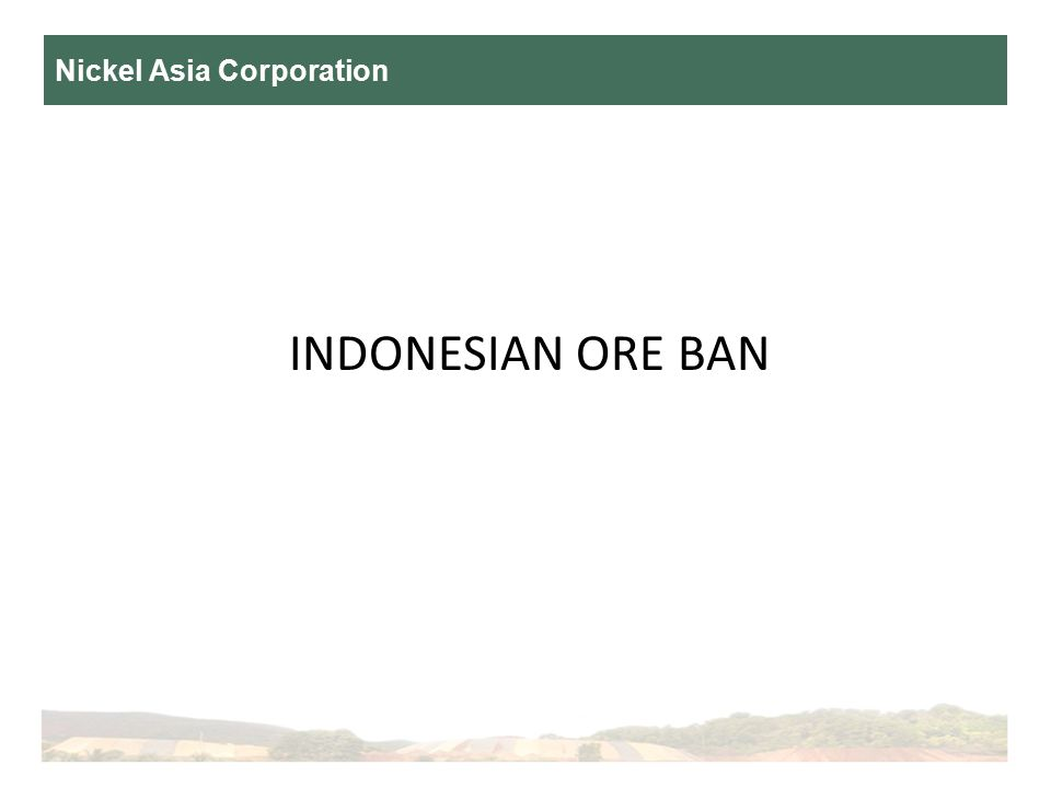 Nickel Asia Corporation INDONESIAN ORE BAN