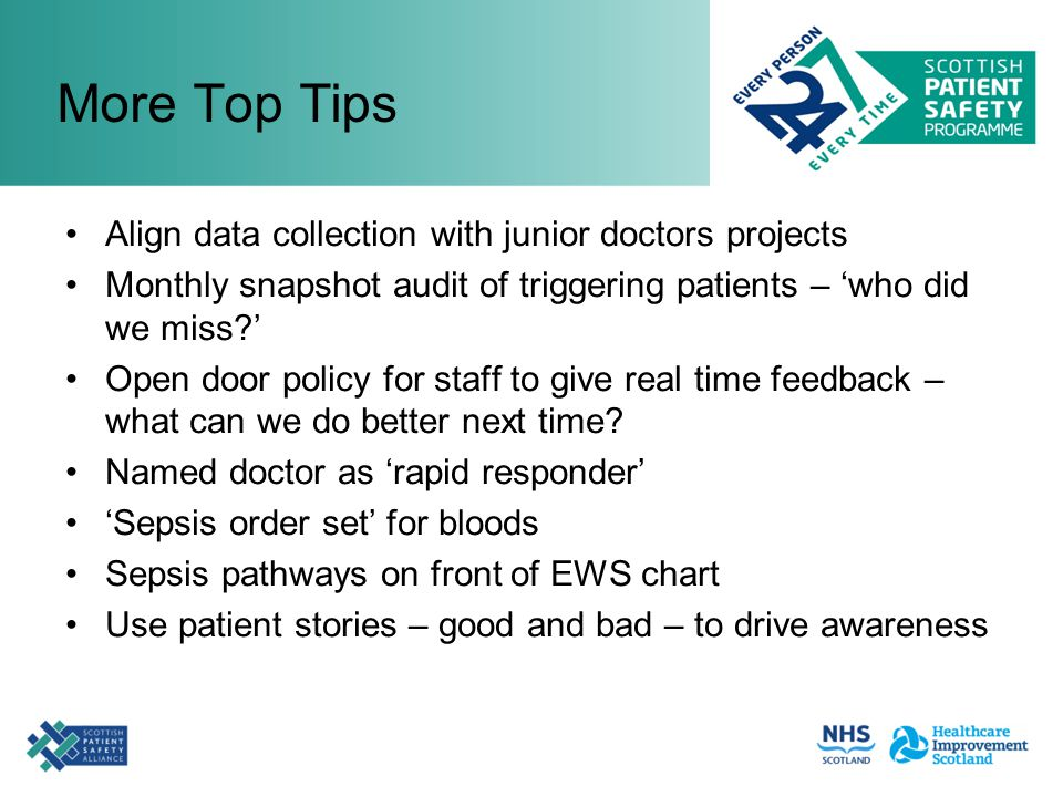More Top Tips Align data collection with junior doctors projects Monthly snapshot audit of triggering patients – 'who did we miss?' Open door policy f