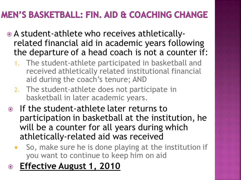  A student-athlete who receives athletically- related financial aid in academic years following the departure of a head coach is not a counter if: 1.