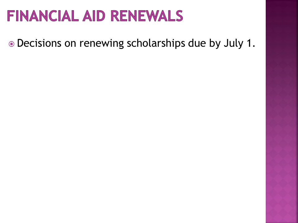  Decisions on renewing scholarships due by July 1.