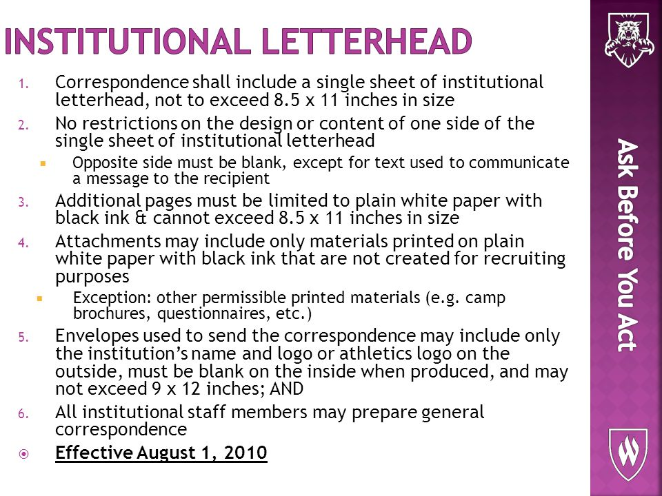 1. Correspondence shall include a single sheet of institutional letterhead, not to exceed 8.5 x 11 inches in size 2. No restrictions on the design or