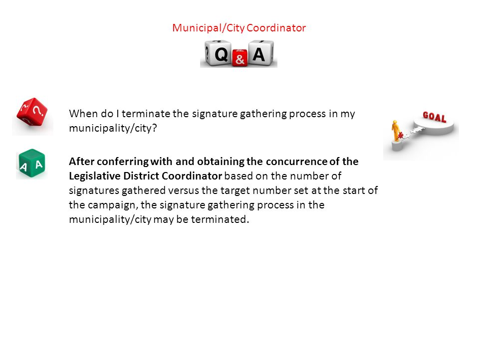 A A When do I terminate the signature gathering process in my municipality/city.