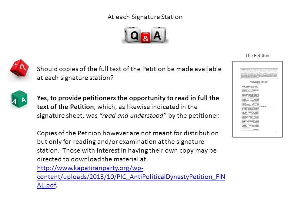 A A Should copies of the full text of the Petition be made available at each signature station.
