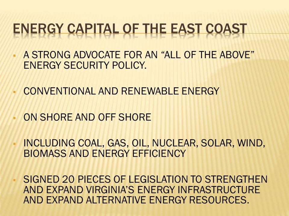  A STRONG ADVOCATE FOR AN ALL OF THE ABOVE ENERGY SECURITY POLICY.
