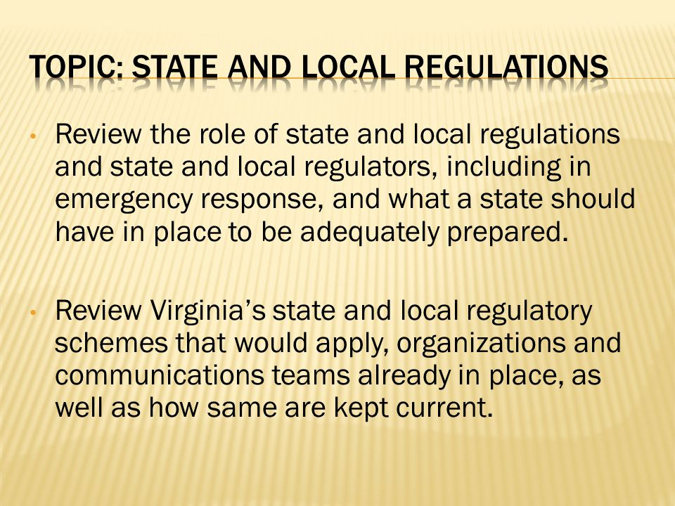 Review the role of state and local regulations and state and local regulators, including in emergency response, and what a state should have in place