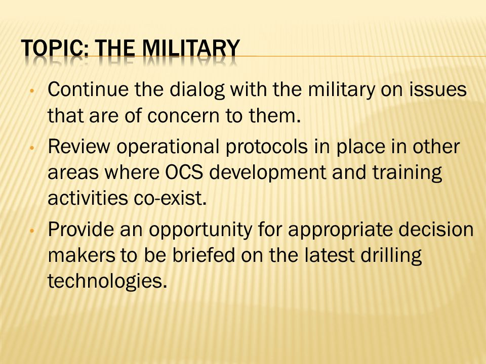 Continue the dialog with the military on issues that are of concern to them.