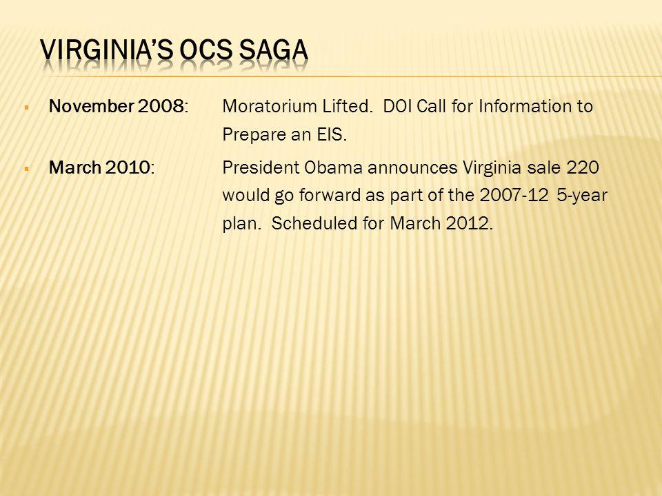  November 2008: Moratorium Lifted. DOI Call for Information to Prepare an EIS.