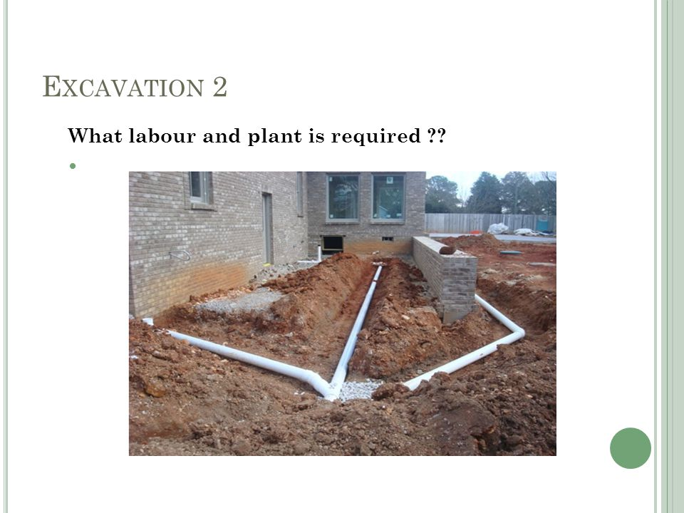 E XCAVATION 2 What labour and plant is required ??