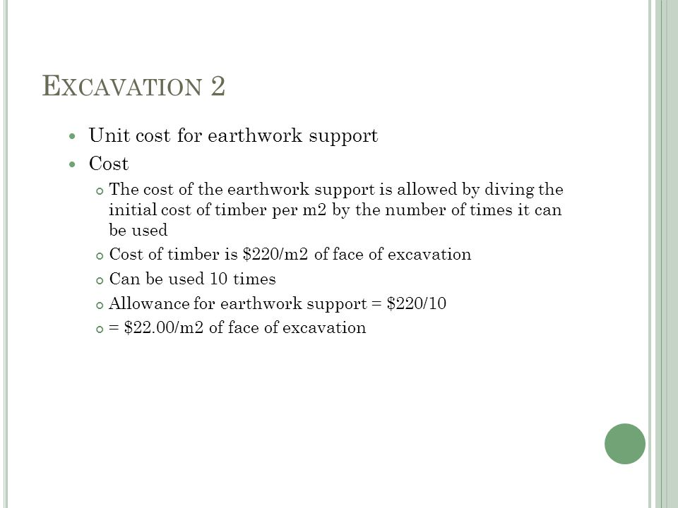 E XCAVATION 2 Advantages Construction methods are selected which are practical Programme of works included holidays, time of year, facilities available which give a more realistic guide to the time needed for plant and labour Alterations and repair works are priced globally not against each individual item which causes overpricing The sequencing of works can be looked at before the project commences which make for more efficient resources.