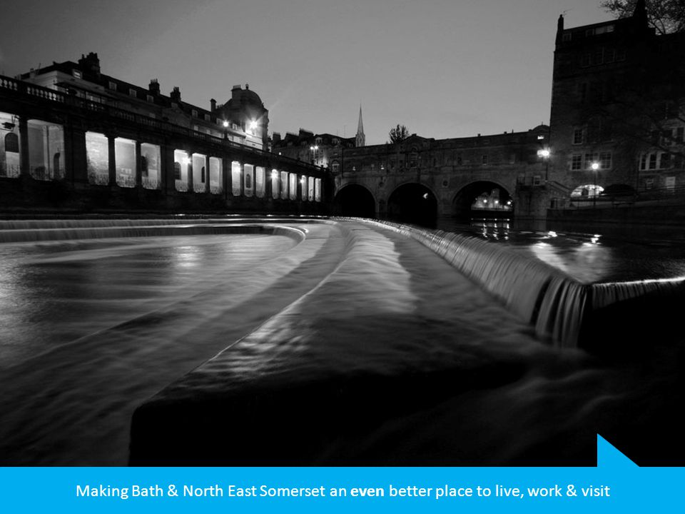 Making Bath & North East Somerset an even better place to live, work & visit