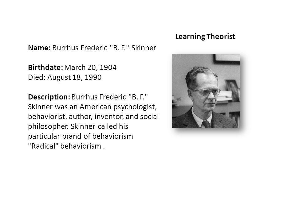 Name: Burrhus Frederic B.
