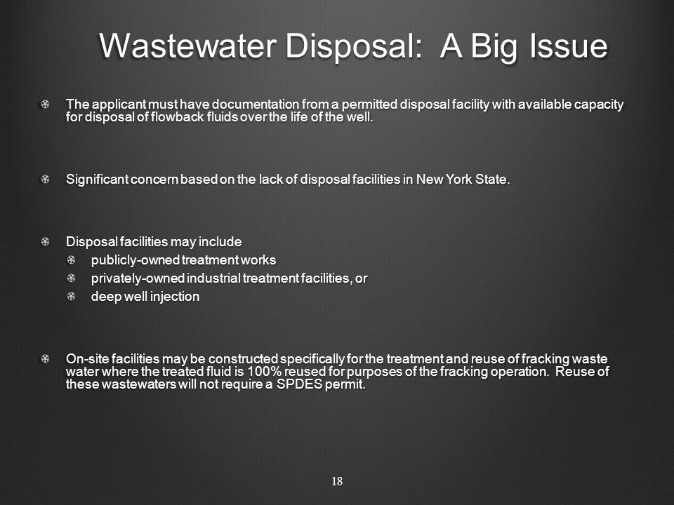 Wastewater Disposal: A Big Issue The applicant must have documentation from a permitted disposal facility with available capacity for disposal of flow