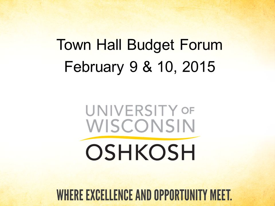 Please hold questions to the end! Town Hall Budget Forum