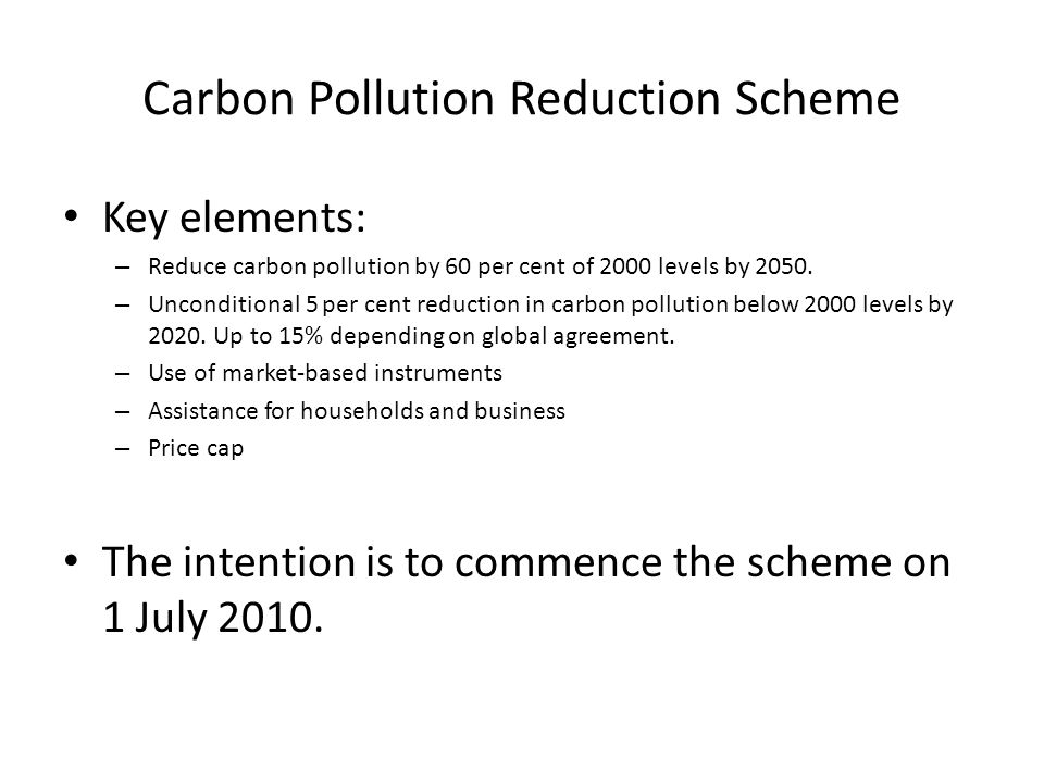 Key elements: – Reduce carbon pollution by 60 per cent of 2000 levels by 2050.
